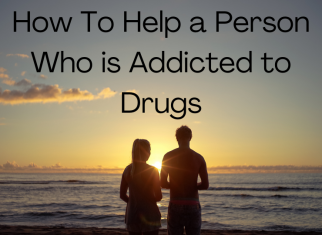 Helping a Person Addicted to Drugs